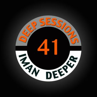 Deep Sessions Radioshow | Episode 41 | by Iman Deeper