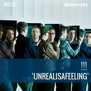 UNREALISAFEELING by !!! (Chk Chk Chk)