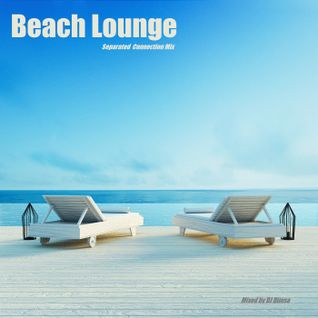 Beach Lounge - Separated Connection Mix (2016)