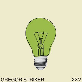 """Think Green Vol. XXV"" - Gregor Striker"