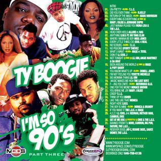 """DJTYBOOGIE """"IM SO 90'S PT3"""" [HIPHOP & RNB]"""