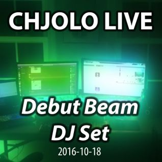 Debut Beam DJ Set - CHJOLO LIVE (2016-10-18)