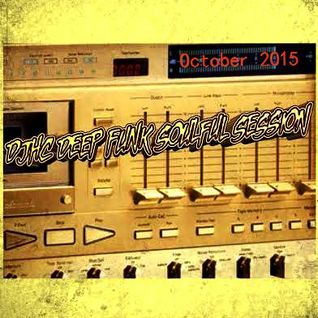 DJhc Deep Funk Soulful session OCT 2015