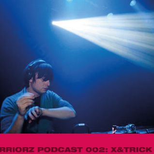 PODCAST 002: X&TRICK