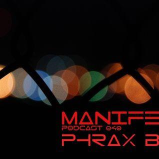 Phrax Bax - Manifest Podcast 040