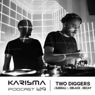 KARISMA PODCAST #129 - TWO DIGGERS