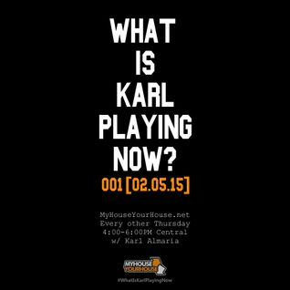 WhatIsKarlPlayingNow001_02.05.15