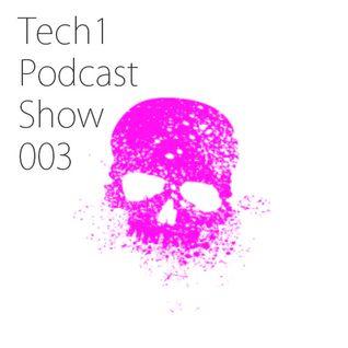Tech1 Podcast Show 003