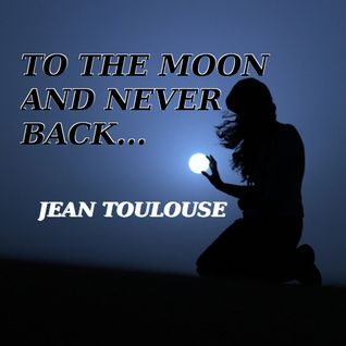 "Jean presents ""TO THE MOON AND NEVER BACK - 176"""