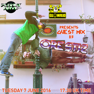 ORESTIZ Guest Mix @ GL0WKiD Generation X [RadioShow] - Planet Rave Radio (07JUN.2016)