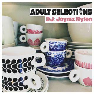 DJ Jaymz Nylon - Adult Selections Radioshow #171