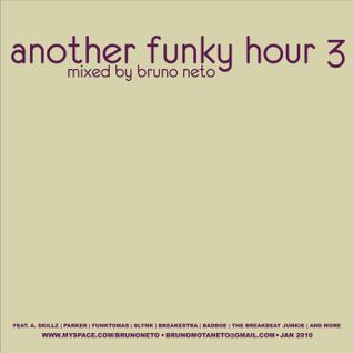 Another Funky Hour 3 -jan 2010 mixed by Bruno Neto
