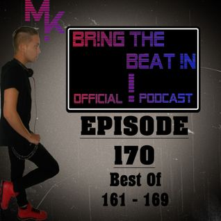 BR!NG THE BEAT !N Official Podcast [SPECIAL Episode 170; BEST OF 161-169]
