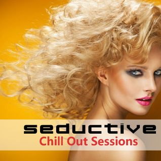 Seductive Chill Out Sessions #3