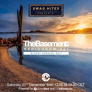 The Basement Radioshow #021 - Ibiza Global Radio * Blake! Guest Mix