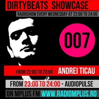 Dirtybeats Showcase 007 with Andrei Ticau & Audiopulse