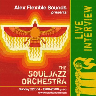 THE SOULJAZZ ORCHESTRA LIVE INTERVIEW ON ''FLEXIBLE SOUNDS'' @ WWW.CANNIBALRADIO.COM 22/6/14