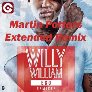 Willy William - Ego (Martin Potters Extended Remix)