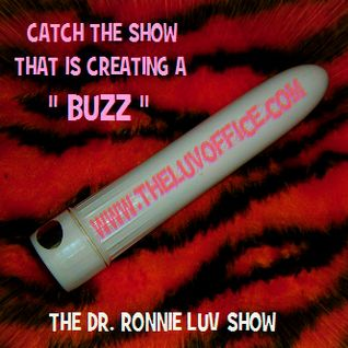 Dr. Ronnie Luv - Ep 107 - 04-25-16