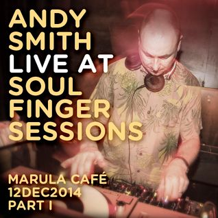 Andy Smith Live @ Soul Finger Sessions 12DEC14 Part I