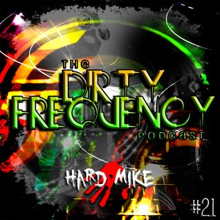 Hard Mike - Dirty Frequency Vol. 21