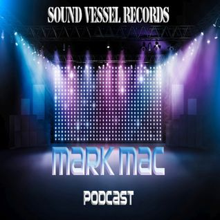 Sound Vessel Records Podcast 009 by Mark Mac