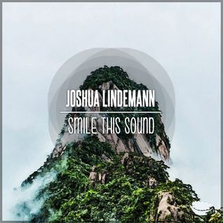 Joshua Lindemann // Smile This Mixtape #35