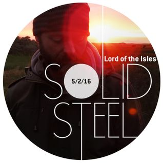 Ninja Tune Solid Steel Radio Show 5/2/2016 Hour 2 - Lord Of The Isles