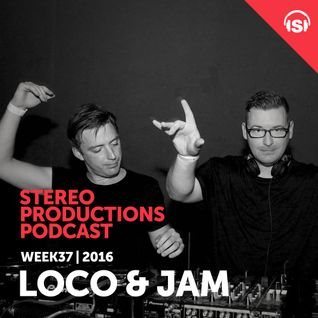 WEEK37_16 Guest Mix Loco & Jam (UK)