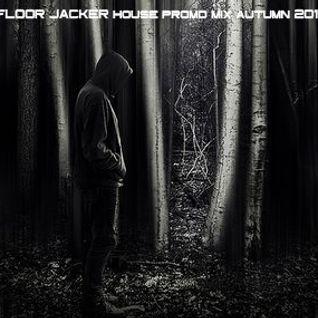 Floor Jacker House Promo Mix Autumn 2015