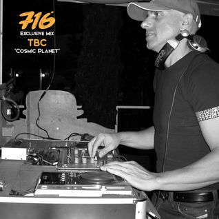 716 Exclusive Mix - TBC : Cosmic Planet