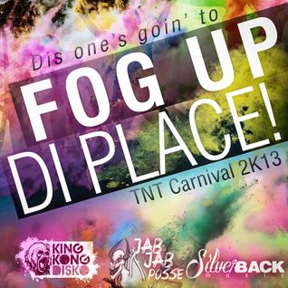 Fog Up Di Place!