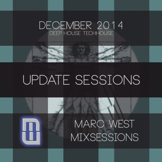 #MarcWest mixsessions - #UPDATE  #Dec2014 #DeepHouse #TechHouse