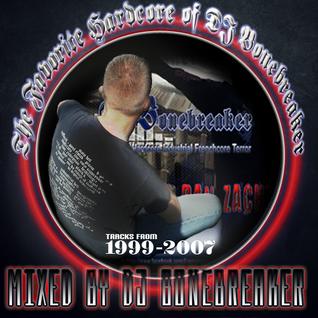 DJ BoneBreAker - The Favorite Hardcore of DJ Bonebreaker (99' - 07') 15-08-2013