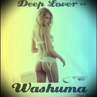 Washuma Deep Lover 2.0