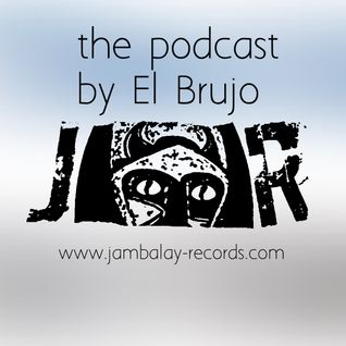 Podcast February 2016 by El Brujo for Jambalay rec and sub labels