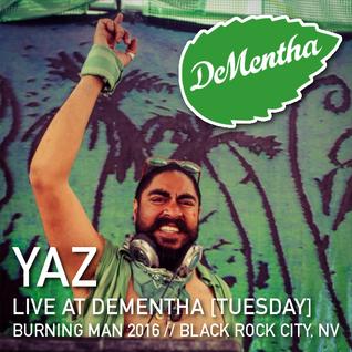 Yaz // Tuesday @ DeMentha // Burning Man 2016