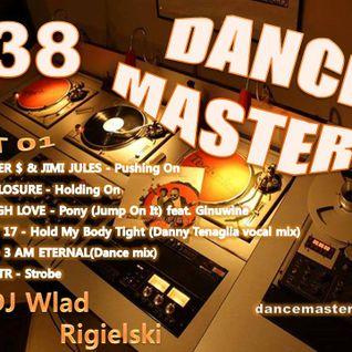 DANCE MASTERS 38 - Set 01 (DJ Wlad Rigielski) 2015