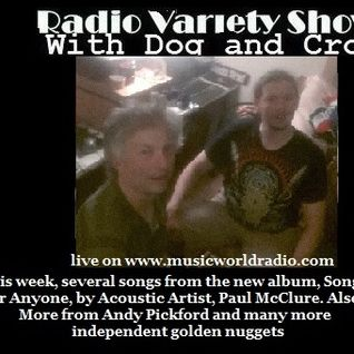 Radio Variety Show with Dog and Crow: Paul McClure , Jet Noir and much more