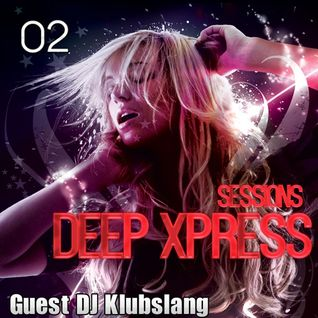 Deep Xpress Podcast #01 [Deep Xpress Radioshow] Exclusive Opening on Deepinradio