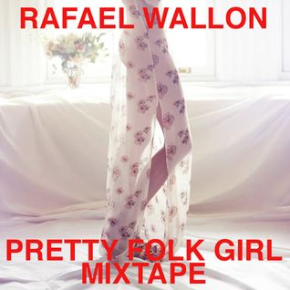 'PRETTY FOLK GIRL' MIXTAPE