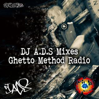 DJ A.D.S - Ghetto Method Radio (Dubtronic) - Ep4