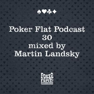 Poker Flat Podcast #30 - mixed by Martin Landsky