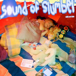 The Sound of Slumber (Chill Out Kids)