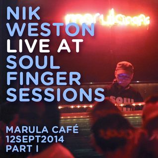 Nik Weston Live @ Soul Finger Sessions 12SEPT2014 PART I