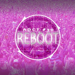 ADCT #30 - Février 2013 - Reboot