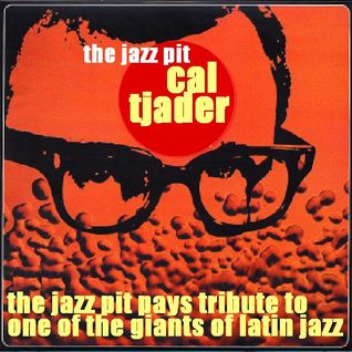 The Jazz Pit Vol 4 : Cal Tjader