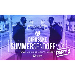 @DJRUSSKE - Summer Send Off M1X PART 2