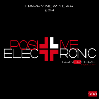 Positive Electronic #003: Happy New Year 2014