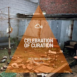 Celebration of Curation 2013 #Australia: VICE Mix Archive